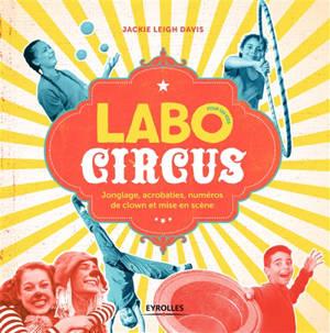 Labo circus : jonglage, acrobaties, numéros de clown et mise en scène