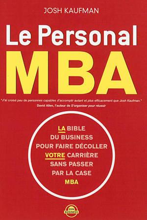 Le personal MBA : la bible du business pour faire décoller votre carrière sans passer par la case MBA
