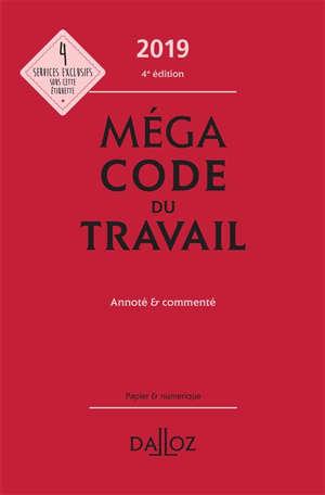 Méga Code du travail : 2019 : annoté, commenté