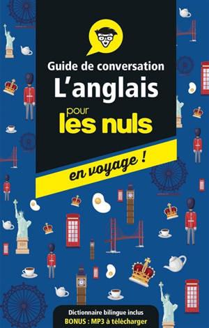 L'anglais pour les nuls en voyage ! : guide de conversation