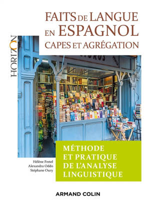 Faits de langue en espagnol : méthode et pratique de l'analyse linguistique : Capes et agrégation