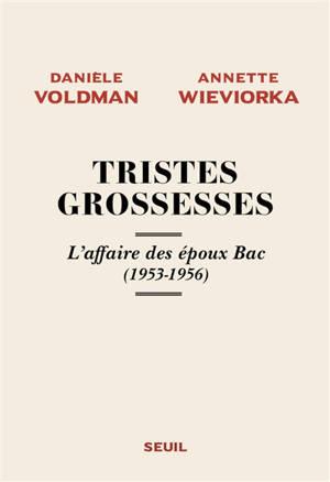 Tristes grossesses : l'affaire des époux Bac (1953-1956)