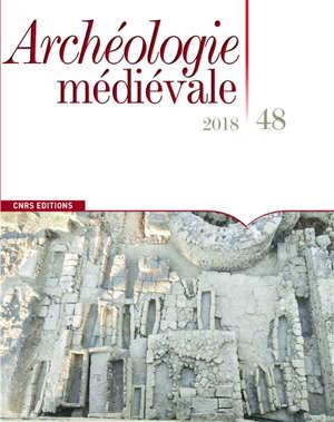 Archéologie médiévale. n° 48