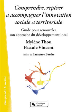 Comprendre, repérer et accompagner l'innovation sociale et territoriale : guide pour renouveler son approche du développement local