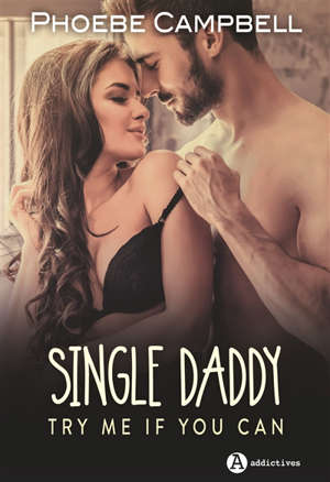 Single daddy : try me if you can