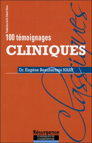 100 témoignages cliniques = The testimony of the clinic