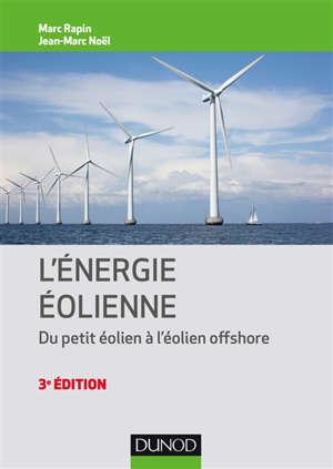 L'énergie éolienne : du petit éolien à l'éolien offshore