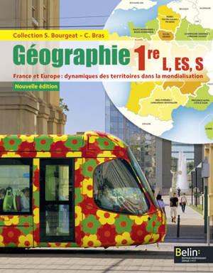 Géographie : 1re L, ES, S : France et Europe, dynamiques des territoires dans la mondialisation