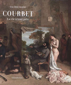 Courbet : la vie à tout prix