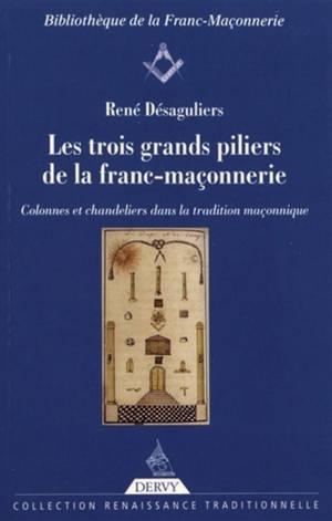 Les trois grands piliers de la franc-maçonnerie : colonnes et chandeliers dans la tradition maçonnique