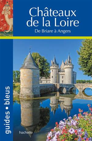 Châteaux de la Loire : de Briaire à Angers