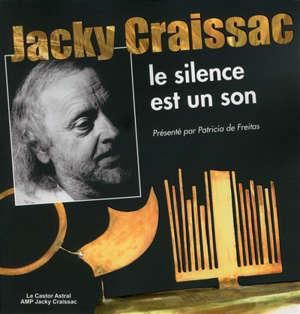 Jacky Craissac : le silence est un son