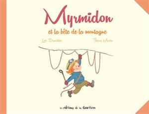 Myrmidon. Volume 6, Myrmidon et la bête de la montagne