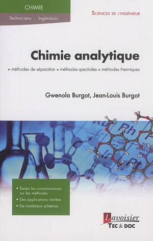 Chimie analytique : méthodes de séparation, méthodes spectrales et méthodes thermiques