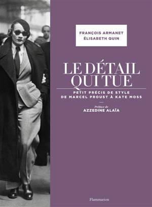 Le détail qui tue : petit précis de style de Marcel Proust à Kate Moss