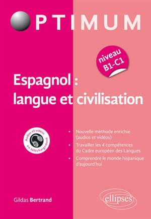 Espagnol : langue et civilisation : niveau B1-C1