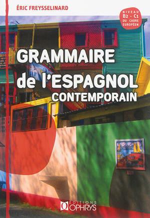 Grammaire de l'espagnol contemporain : niveau B2-C1 du cadre européen