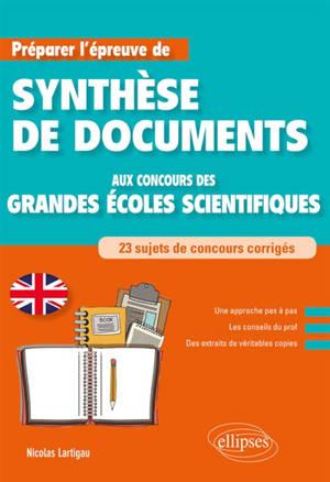 Préparer l'épreuve de synthèse de documents en anglais aux concours des grandes écoles scientifiques : 23 sujets de concours corrigés