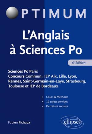 L'anglais à Sciences Po : Sciences Po Paris, concours commun IEP Aix, Lille, Lyon, Rennes, Saint-Germain-en-Laye, Strasbourg, Toulouse et IEP de Bordeaux