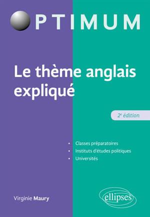 Le thème anglais expliqué : classes préparatoires, instituts d'études politiques, universités