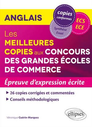 Anglais : les meilleures copies aux concours des grandes écoles de commerce : épreuve d'expression écrite ECS, ECE