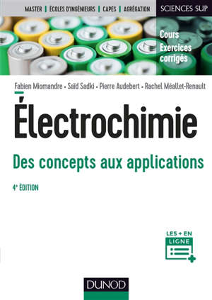 Electrochimie, des concepts aux applications : cours, exercices corrigés : master, écoles d'ingénieurs, Capes, agrégation