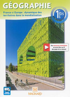 Géographie 1re ES, L, S : France et Europe, dynamique des territoires dans la mondialisation