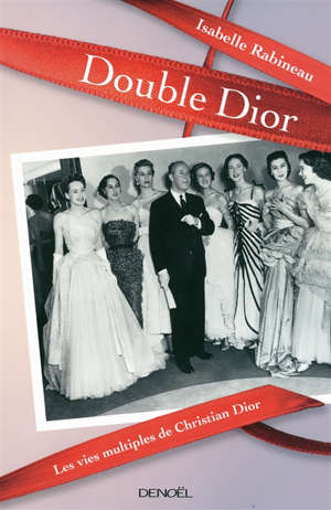 Double Dior : les vies multiples de Christian Dior