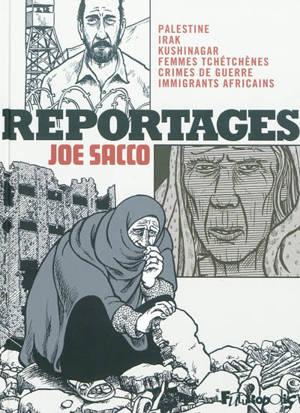 Reportages : Palestine, Irak, Kushinagar, femmes tchétchènes, crimes de guerre, immigrants africains