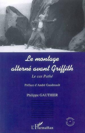 Le montage alterné avant Griffith : le cas Pathé