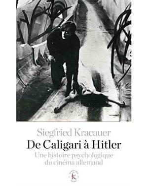 De Caligari à Hitler : une histoire psychologique du cinéma allemand