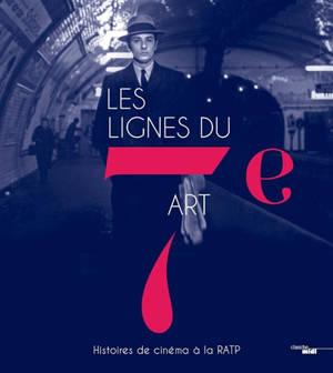 Les lignes du 7e art : histoires de cinéma à la RATP