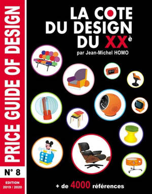 La cote du design du XXe : + de 4.000 références = Price guide of design