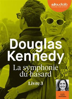 La symphonie du hasard. Volume 3