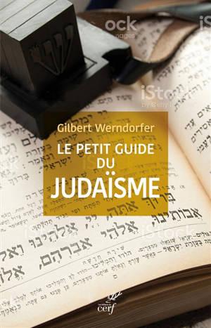 Le petit guide du judaïsme : pour être un juif acceptable ou un non-juif averti