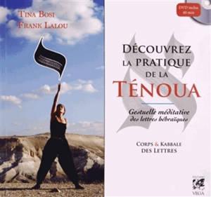 Découvrez la pratique de la Ténoua, gestuelle méditatives des lettres hébraïques : corps & kabbale des lettres