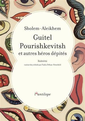 Guitel Pourishkevitsh et autres héros dépités : histoires