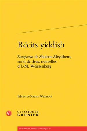Récits yiddish : Stempenyu de Sholem Aleykhem, suivi de deux nouvelles d'I.-M. Weissenberg