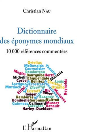 Dictionnaire des éponymes mondiaux : 10.000 références commentées
