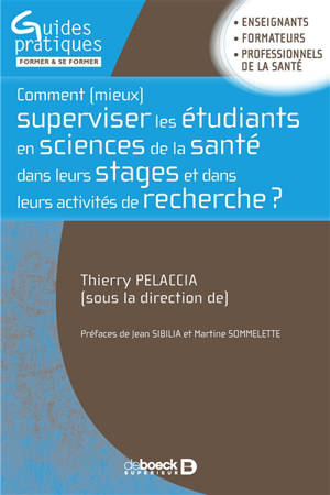 Comment (mieux) superviser les étudiants en sciences de la santé dans leurs stages et dans leurs activités de recherche ?