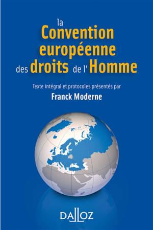 La Convention européenne des droits de l'homme : texte intégral de la Convention de sauvegarde des droits de l'homme et des libertés fondamentales
