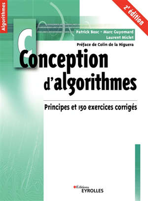 Conception d'algorithmes : principes et 150 exercices corrigés