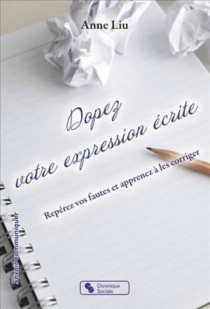 Dopez votre expression écrite : repérer vos fautes et apprenez à les corriger