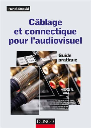 Câblage et connectique pour l'audiovisuel : guide pratique