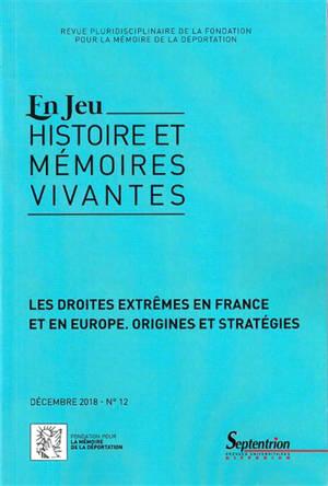 En jeu : histoire et mémoires vivantes. n° 12, Les droites extrêmes en France et en Europe : origines et stratégies