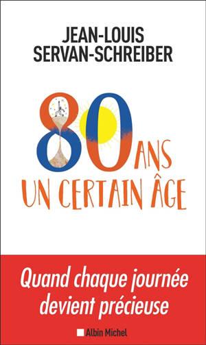 80 ans, un certain âge