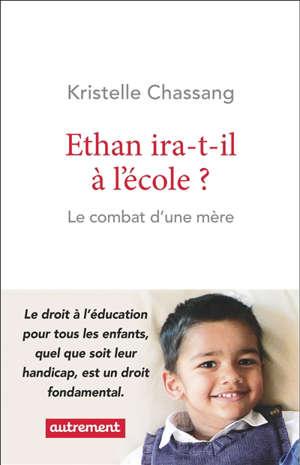Ethan ira-t-il à l'école ? : le combat d'une mère