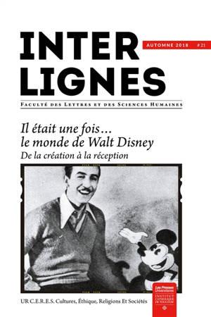 Inter-lignes. n° 21, Il était une fois... le monde de Walt Disney : de la création à la réception