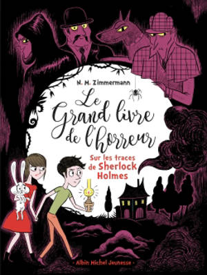 Le Grand Livre De L Horreur Volume 5 Sur Les Traces De Sherlock Holmes
