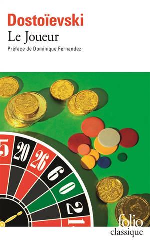 Le joueur. Suivi de Dostoievski à la roulette : extraits